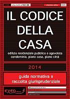 IL CODICE DELLA CASA - edilizia residenziale pubblica e agevolata, condomin...