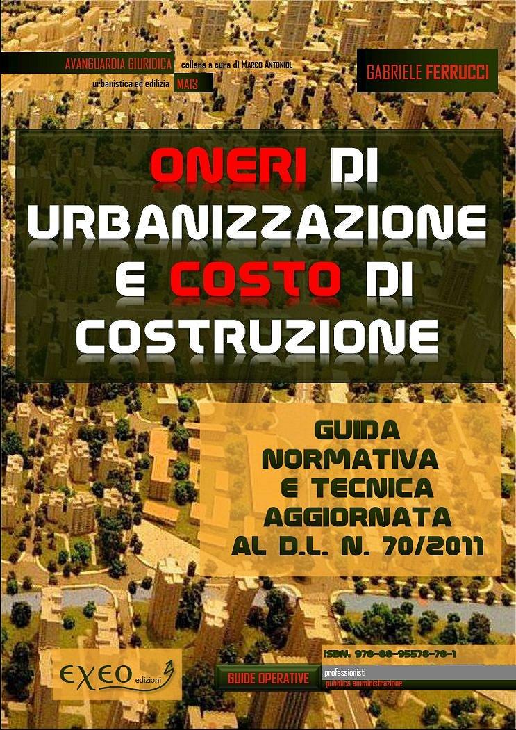 G ferrucci oneri di urbanizzazione e costo di costruzione for Costo di costruzione adobe
