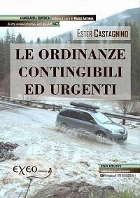 LE ORDINANZE CONTINGIBILI ED URGENTI