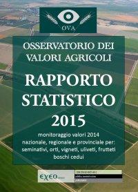 RAPPORTO STATISTICO SUI VALORI AGRICOLI - 2015