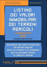 LISTINO DEI VALORI IMMOBILIARI DEI TERRENI AGRICOLI - LOMBARDIA 2015