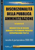DISCREZIONALIT� DELLA PUBBLICA AMMINISTRAZIONE NEL GOVERNO DEL TERRITORIO