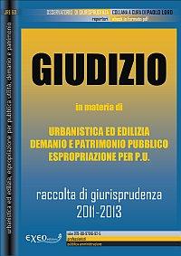 GIUDIZIO 2011-2013 in materia di urbanistica ed edilizia, demanio e patrimonio pubbli...