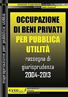 OCCUPAZIONE DI BENI PRIVATI PER PUBBLICA UTILIT�
