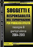 SOGGETTI E RESPONSABILIT� NELL'ESPROPRIAZIONE PER PUBBLICA UTILIT�