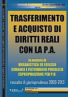 TRASFERIMENTO E ACQUISTO DI DIRITTI REALI CON LA P.A. in materia di urbanis...
